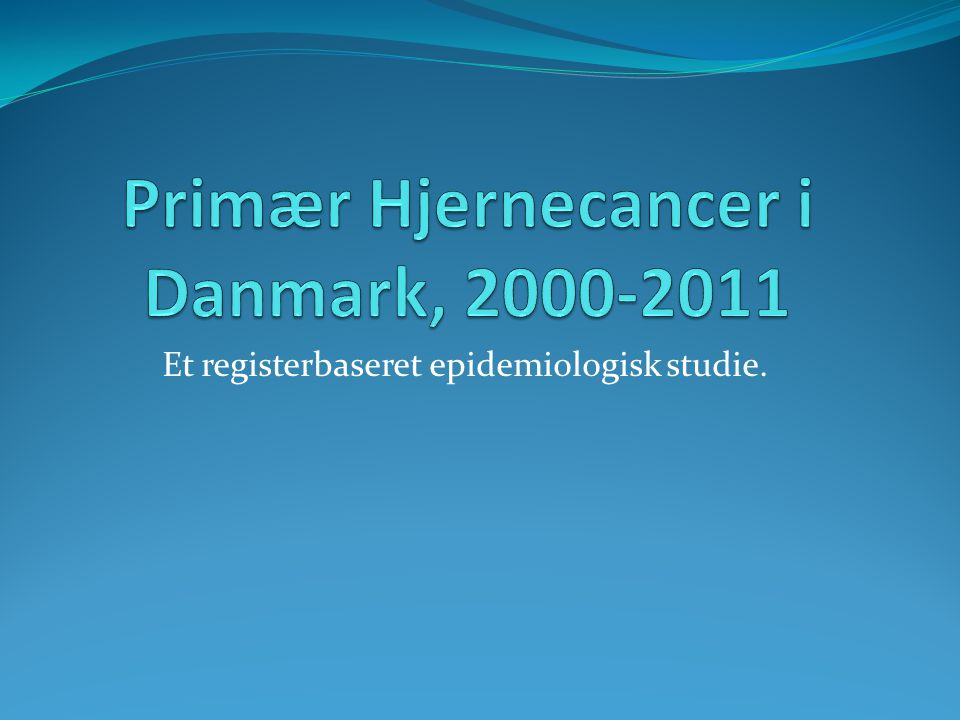 Et registerbaseret epidemiologisk studie.
