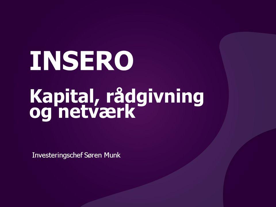 INSERO Kapital, rådgivning og netværk Investeringschef Søren Munk