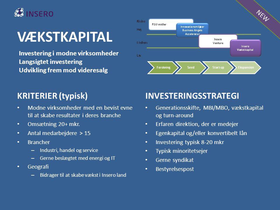 VÆKSTKAPITAL KRITERIER (typisk) Modne virksomheder med en bevist evne til at skabe resultater i deres branche Omsætning 20+ mkr.