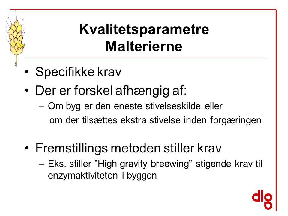 Kvalitetsparametre Malterierne Specifikke krav Der er forskel afhængig af: –Om byg er den eneste stivelseskilde eller om der tilsættes ekstra stivelse inden forgæringen Fremstillings metoden stiller krav –Eks.