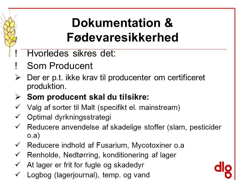 Dokumentation & Fødevaresikkerhed !Hvorledes sikres det: !Som Producent  Der er p.t.