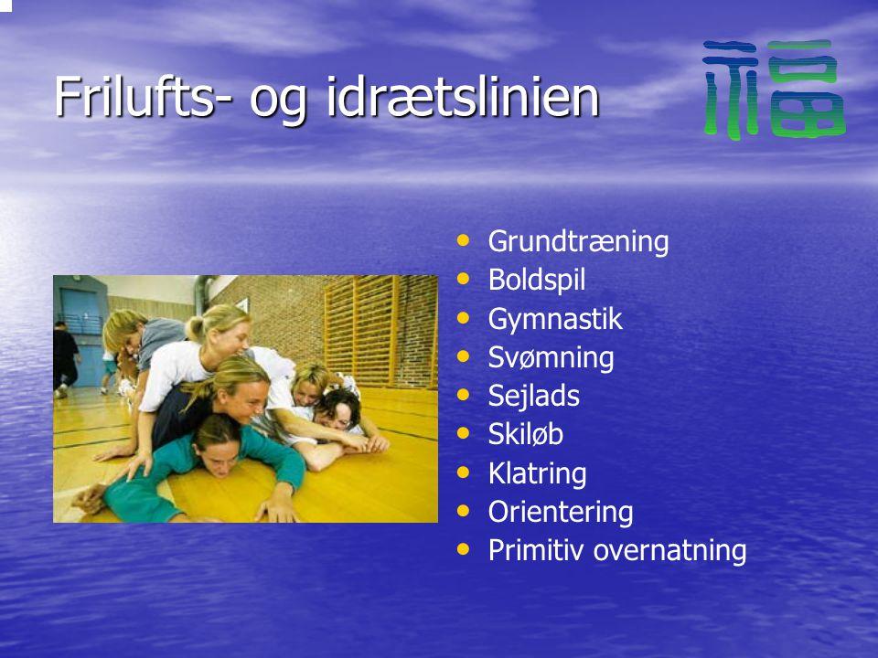 Frilufts- og idrætslinien Grundtræning Boldspil Gymnastik Svømning Sejlads Skiløb Klatring Orientering Primitiv overnatning