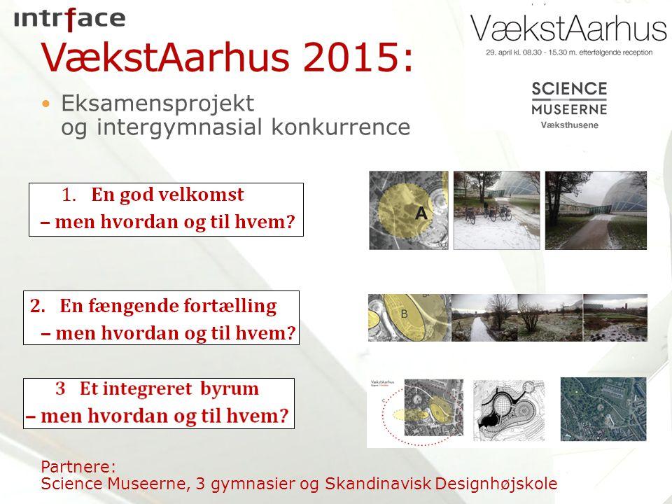 Eksamensprojekt og intergymnasial konkurrence Partnere: Science Museerne, 3 gymnasier og Skandinavisk Designhøjskole