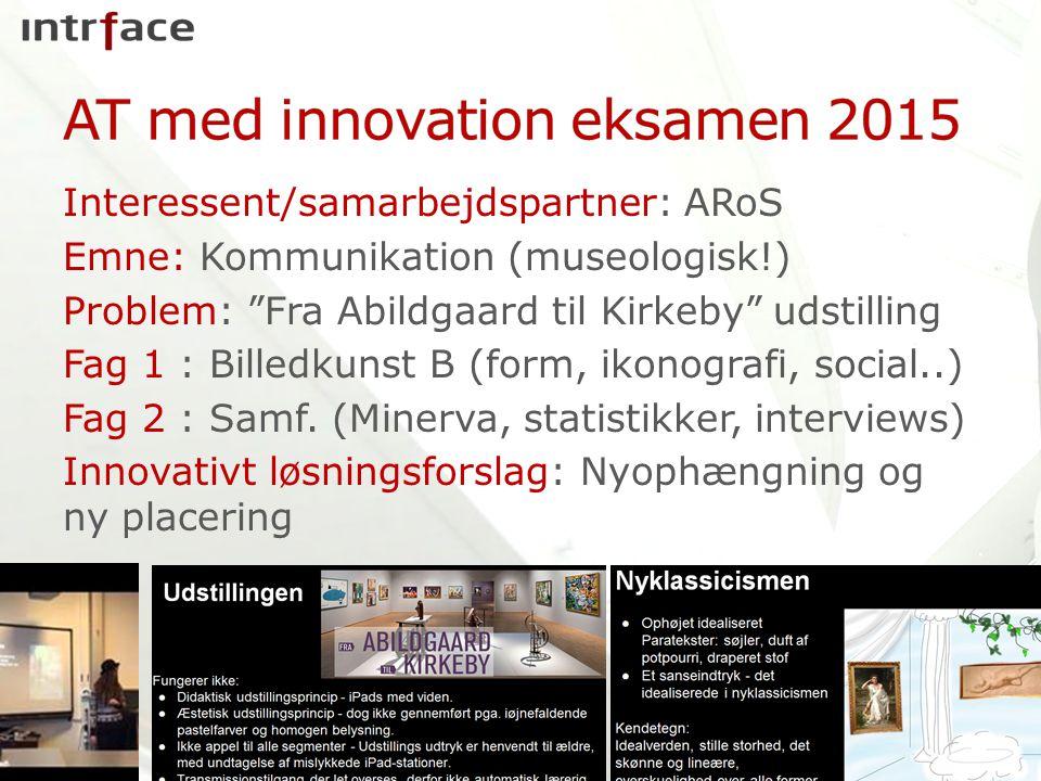 Interessent/samarbejdspartner: ARoS Emne: Kommunikation (museologisk!) Problem: Fra Abildgaard til Kirkeby udstilling Fag 1 : Billedkunst B (form, ikonografi, social..) Fag 2 : Samf.