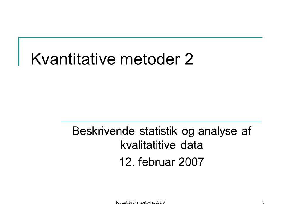 Kvantitative metoder 2: F31 Kvantitative metoder 2 Beskrivende statistik og analyse af kvalitatitive data 12.