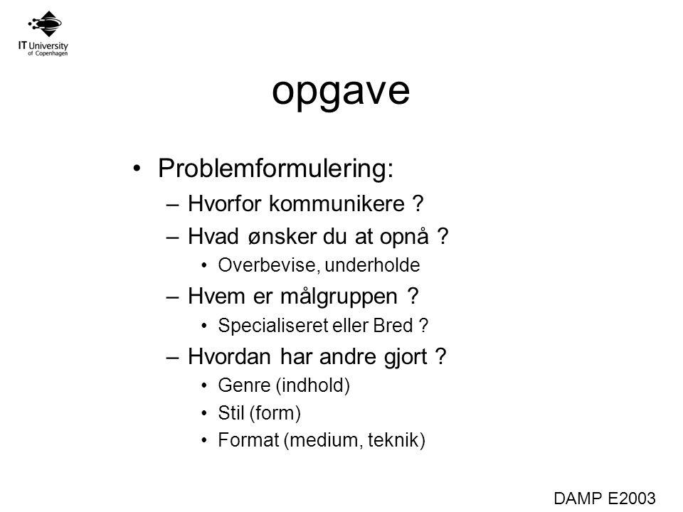 DAMP E2003 opgave Problemformulering: –Hvorfor kommunikere .