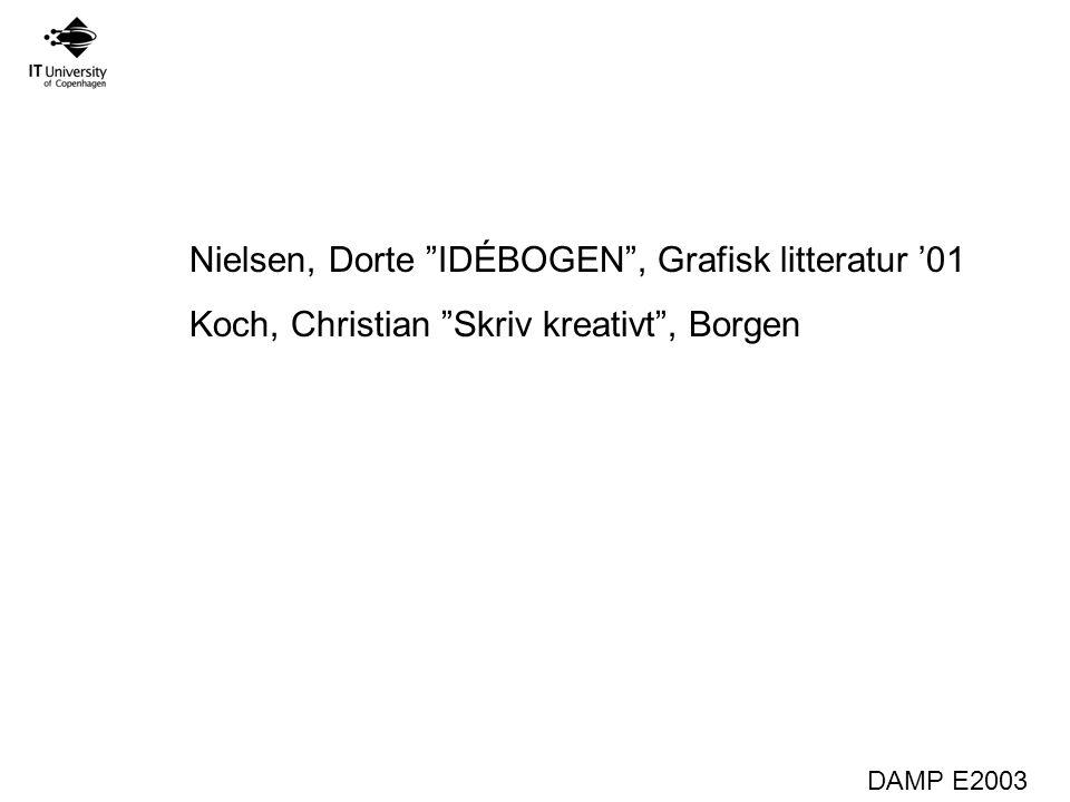 DAMP E2003 Nielsen, Dorte IDÉBOGEN , Grafisk litteratur '01 Koch, Christian Skriv kreativt , Borgen