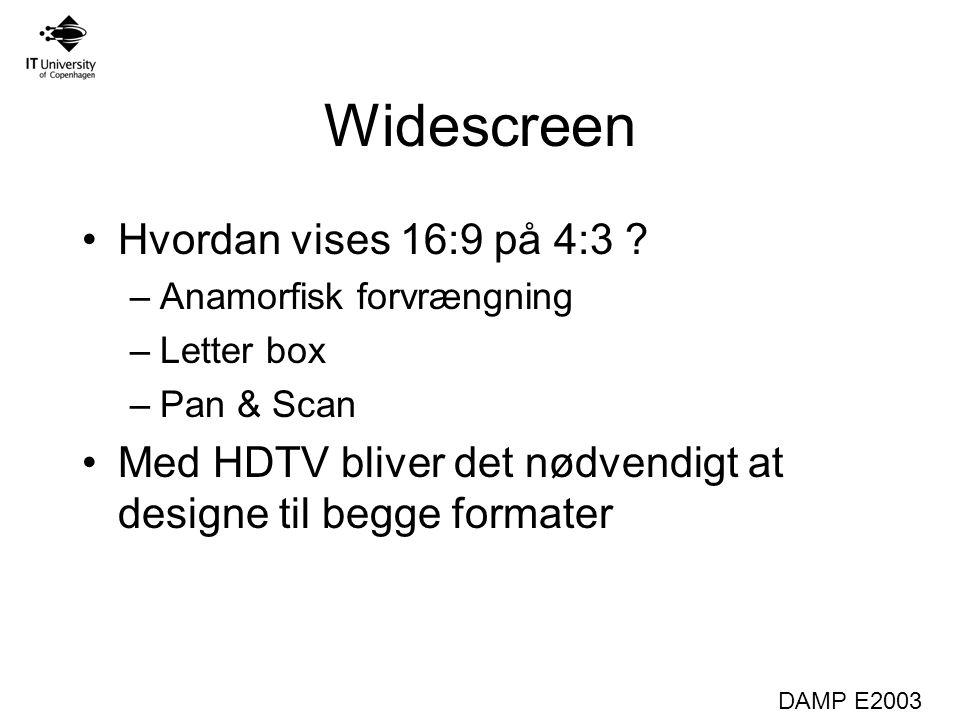 DAMP E2003 Widescreen Hvordan vises 16:9 på 4:3 .