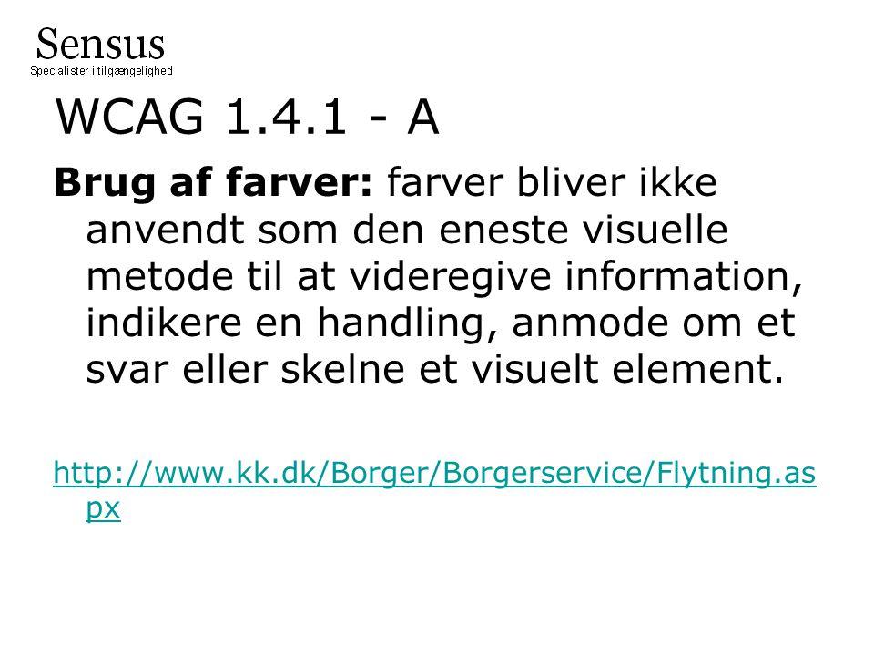 WCAG 1.4.1 - A Brug af farver: farver bliver ikke anvendt som den eneste visuelle metode til at videregive information, indikere en handling, anmode om et svar eller skelne et visuelt element.