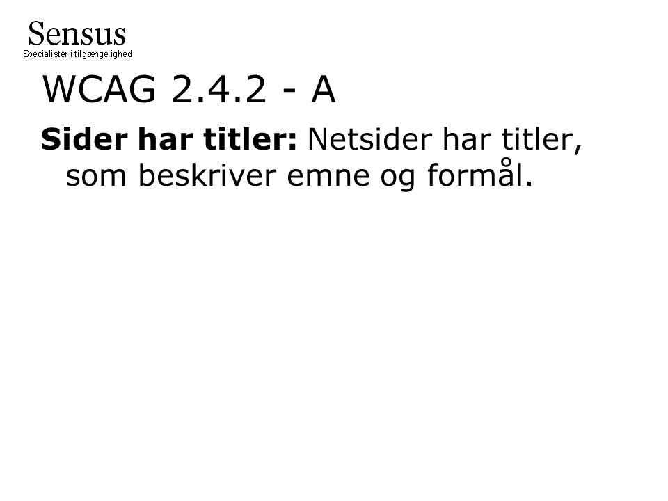 WCAG 2.4.2 - A Sider har titler: Netsider har titler, som beskriver emne og formål.