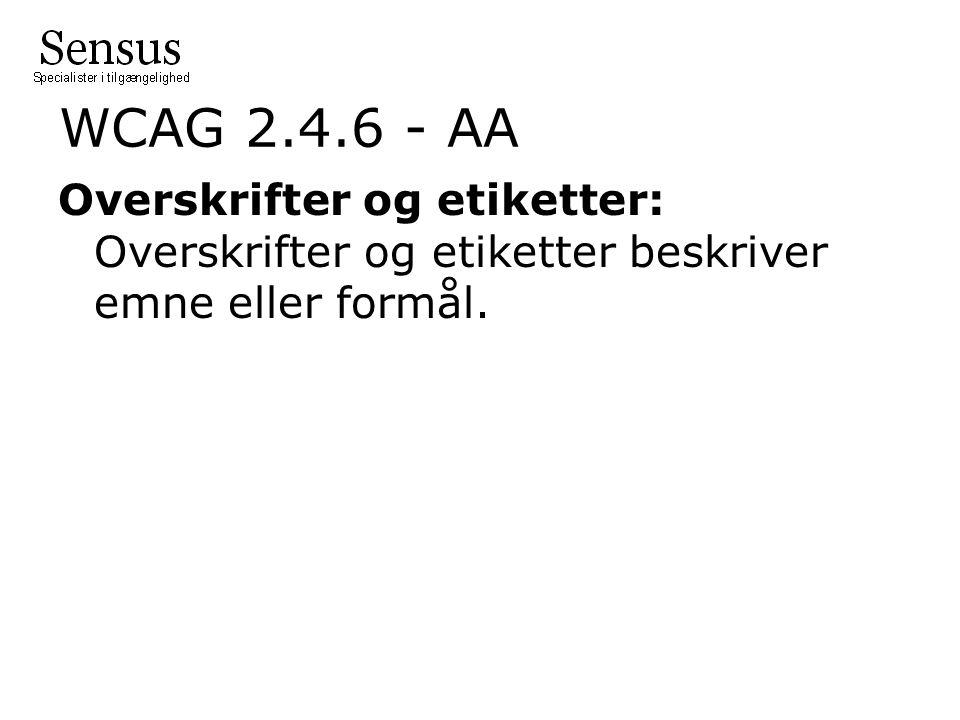 WCAG 2.4.6 - AA Overskrifter og etiketter: Overskrifter og etiketter beskriver emne eller formål.