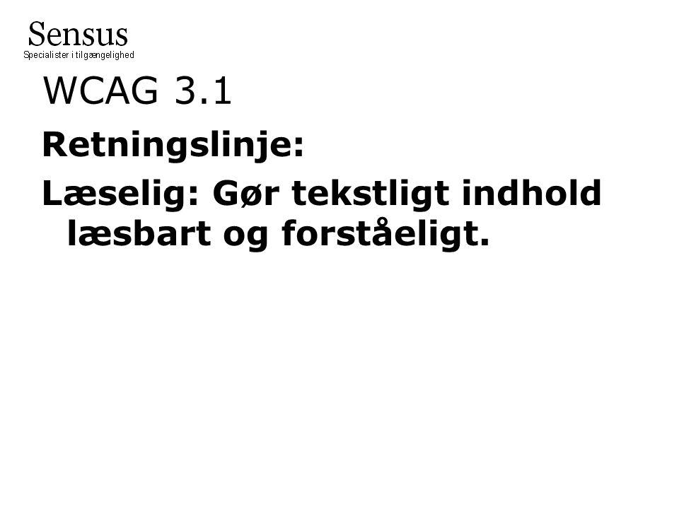 WCAG 3.1 Retningslinje: Læselig: Gør tekstligt indhold læsbart og forståeligt.