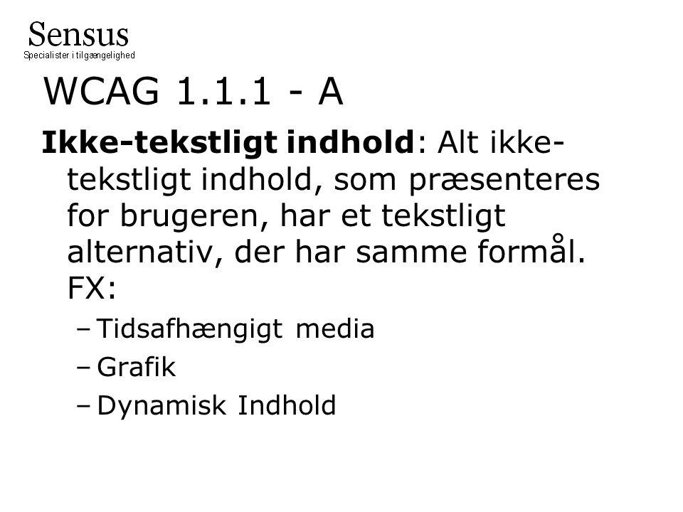 WCAG 1.1.1 - A Ikke-tekstligt indhold: Alt ikke- tekstligt indhold, som præsenteres for brugeren, har et tekstligt alternativ, der har samme formål.