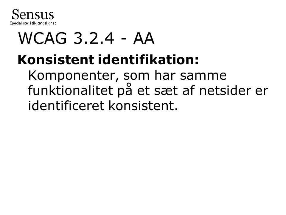 WCAG 3.2.4 - AA Konsistent identifikation: Komponenter, som har samme funktionalitet på et sæt af netsider er identificeret konsistent.