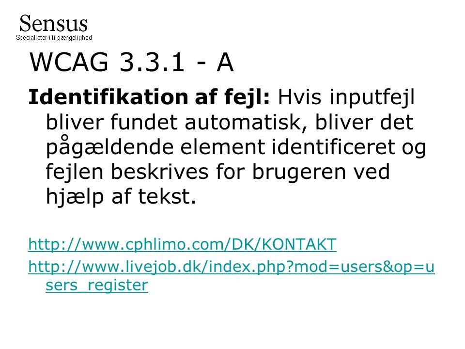 WCAG 3.3.1 - A Identifikation af fejl: Hvis inputfejl bliver fundet automatisk, bliver det pågældende element identificeret og fejlen beskrives for brugeren ved hjælp af tekst.