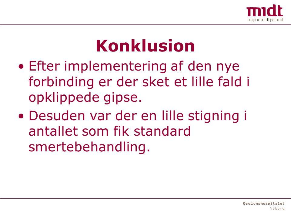 Regionshospitalet Viborg Konklusion Efter implementering af den nye forbinding er der sket et lille fald i opklippede gipse.