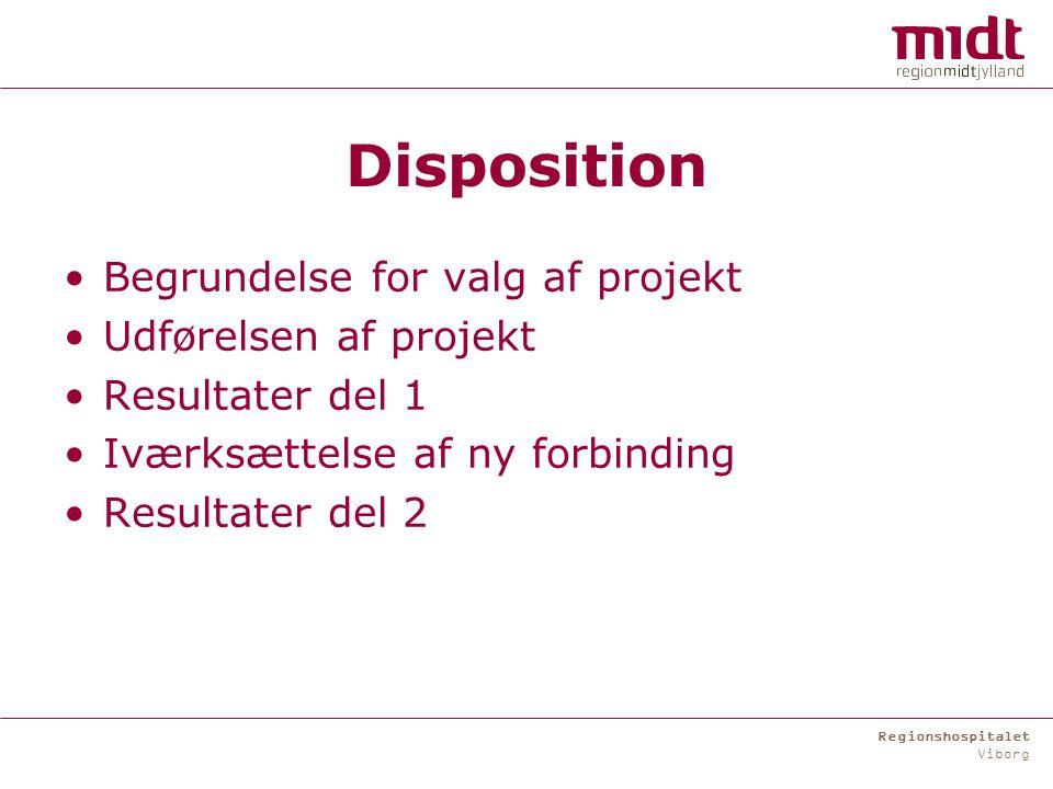 Regionshospitalet Viborg Disposition Begrundelse for valg af projekt Udførelsen af projekt Resultater del 1 Iværksættelse af ny forbinding Resultater del 2