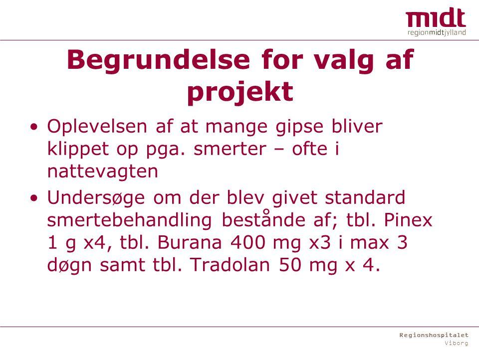 Regionshospitalet Viborg Begrundelse for valg af projekt Oplevelsen af at mange gipse bliver klippet op pga.