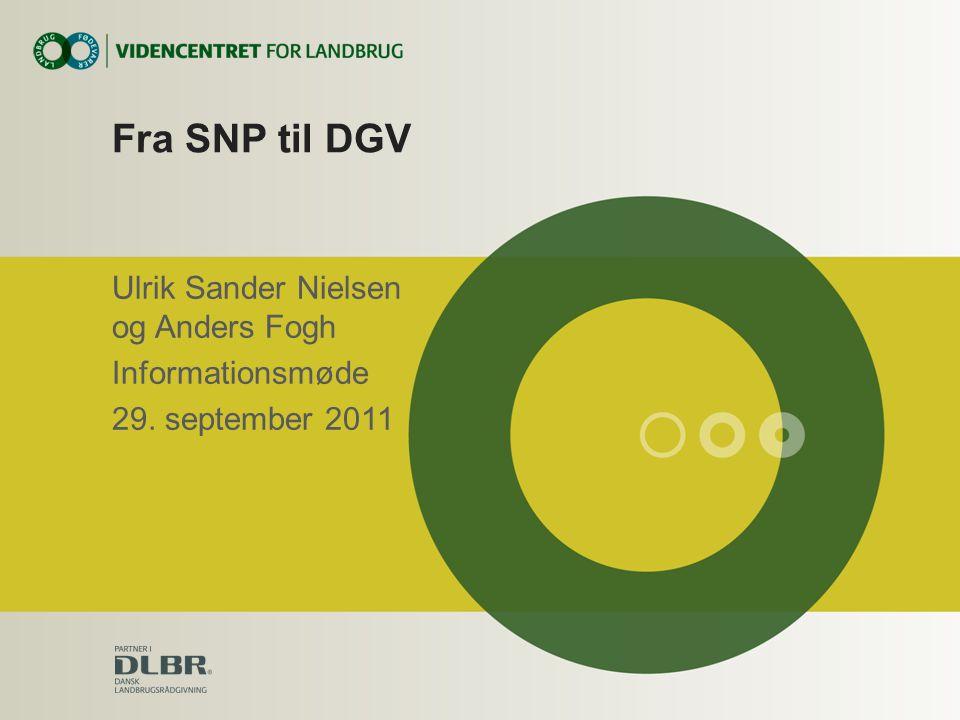 Fra SNP til DGV Ulrik Sander Nielsen og Anders Fogh Informationsmøde 29. september 2011