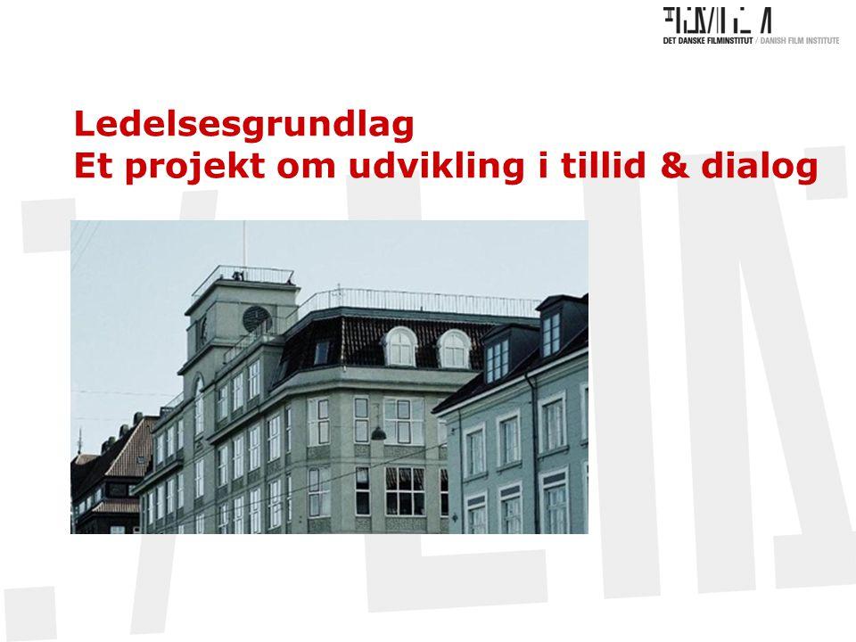 Ledelsesgrundlag Et projekt om udvikling i tillid & dialog