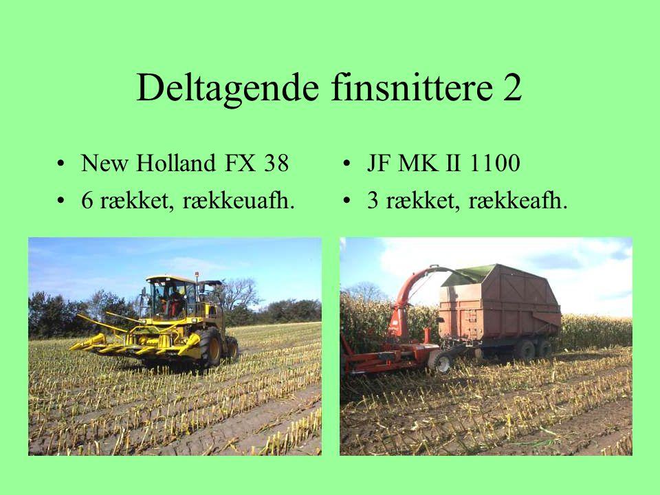 Deltagende finsnittere 2 New Holland FX 38 6 rækket, rækkeuafh. JF MK II 1100 3 rækket, rækkeafh.