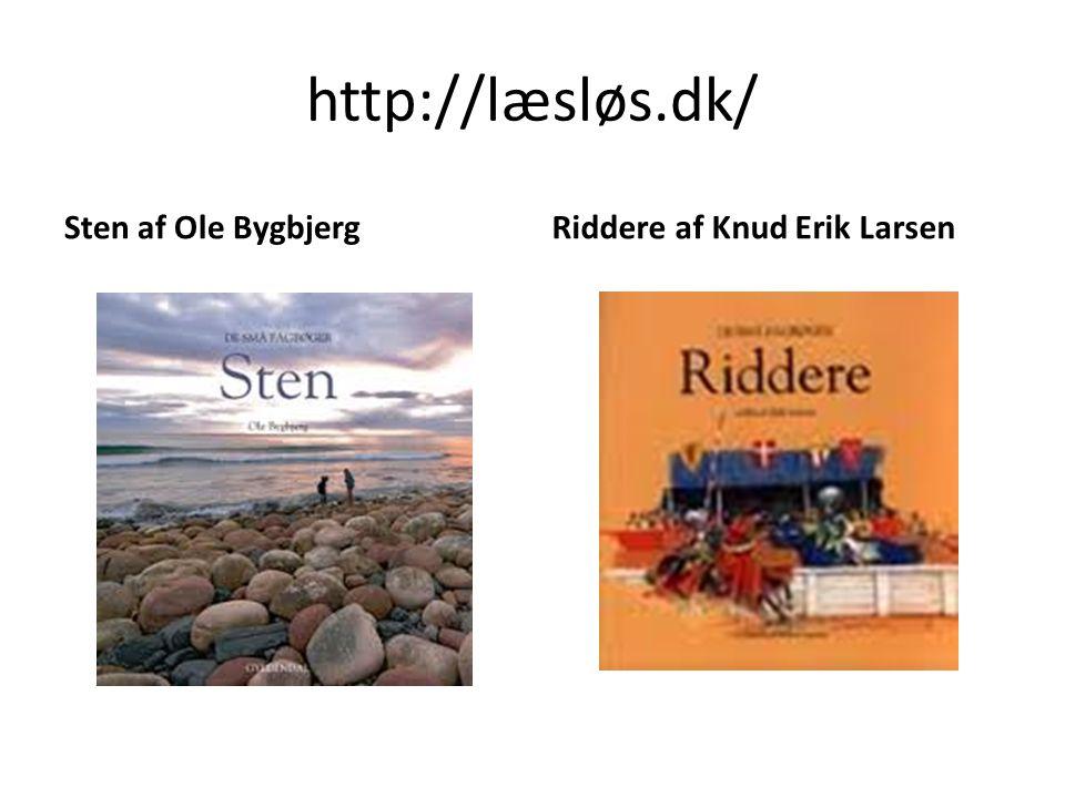http://læsløs.dk/ Sten af Ole BygbjergRiddere af Knud Erik Larsen