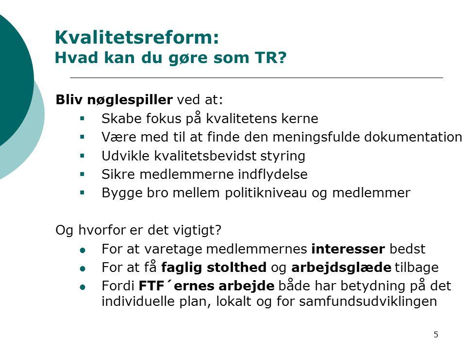 5 Kvalitetsreform: Hvad kan du gøre som TR.
