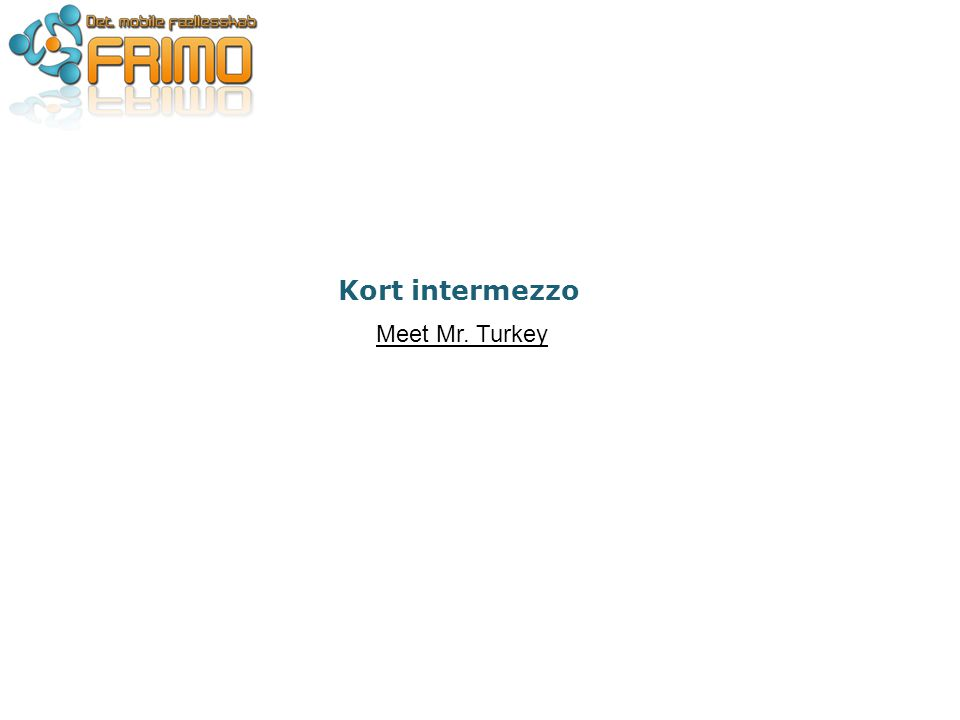 Kort intermezzo Meet Mr. Turkey