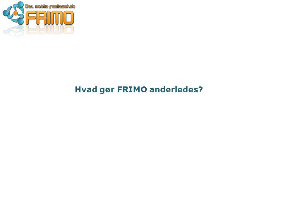 Hvad gør FRIMO anderledes