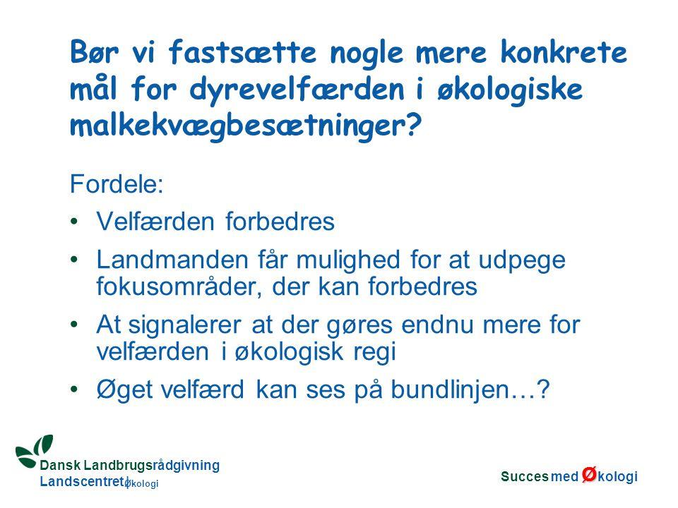 Dansk Landbrugsrådgivning Landscentret | Økologi Bør vi fastsætte nogle mere konkrete mål for dyrevelfærden i økologiske malkekvægbesætninger.