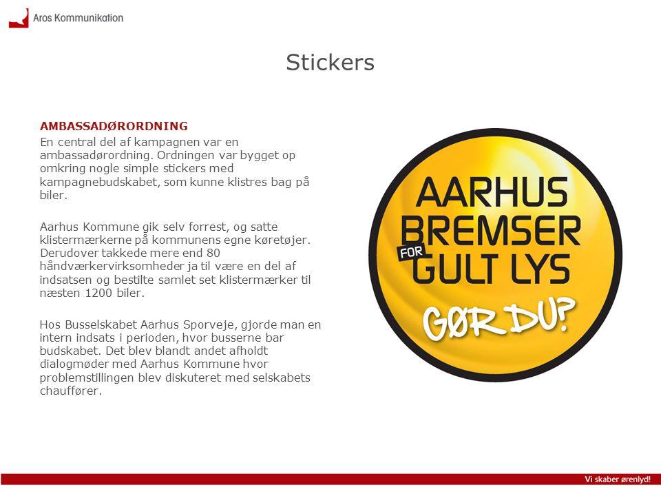 Stickers AMBASSADØRORDNING En central del af kampagnen var en ambassadørordning.