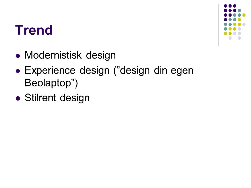 Trend Modernistisk design Experience design ( design din egen Beolaptop ) Stilrent design