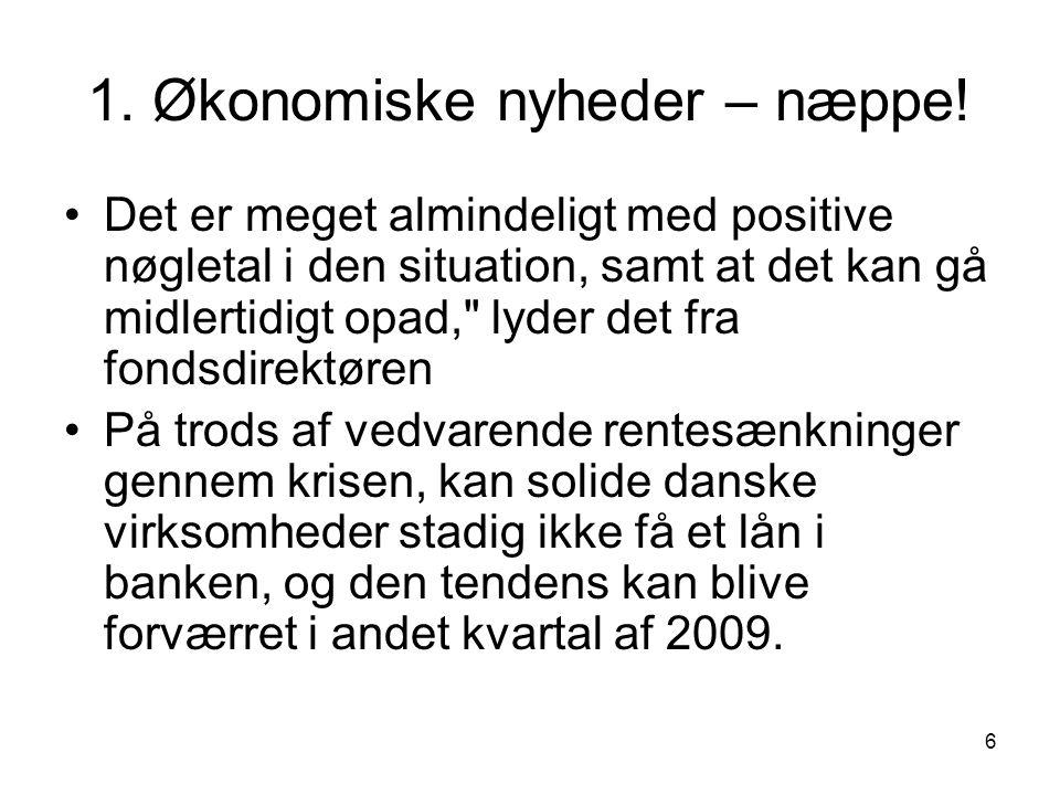 6 1. Økonomiske nyheder – næppe.