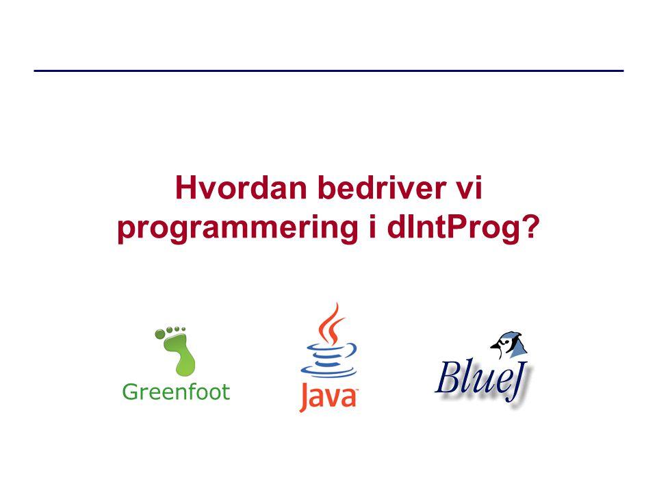 Hvordan bedriver vi programmering i dIntProg Greenfoot