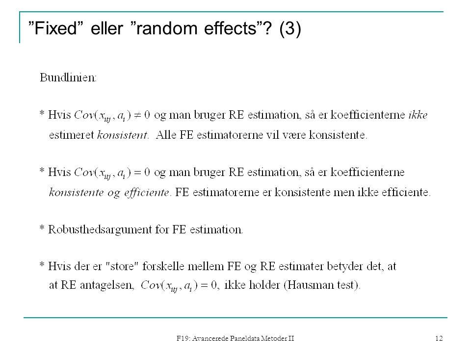 F19: Avancerede Paneldata Metoder II 12 Fixed eller random effects (3)