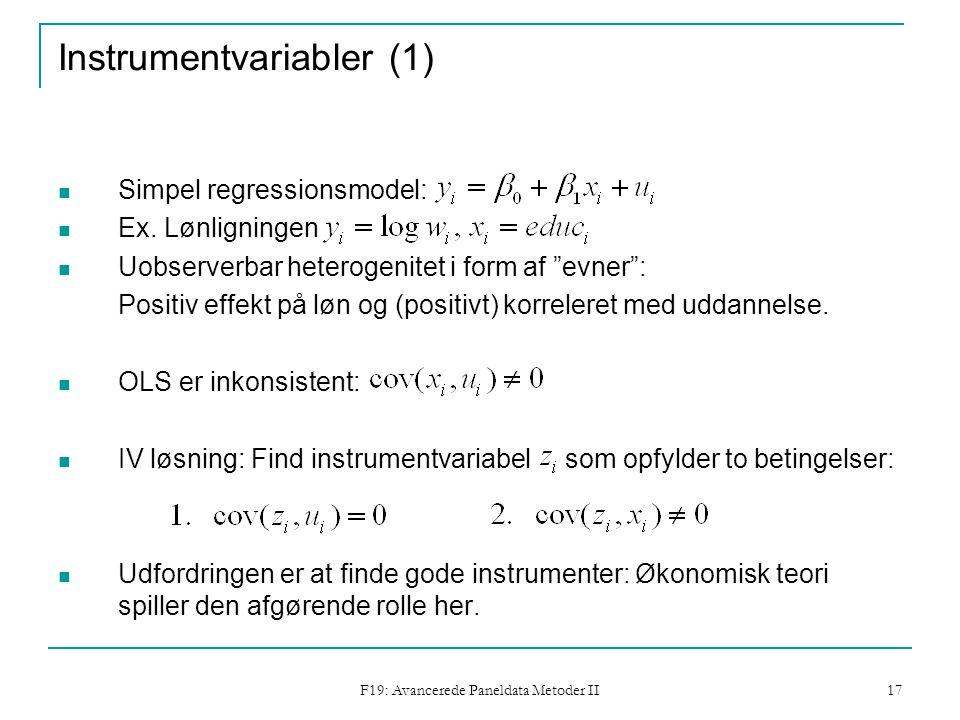 F19: Avancerede Paneldata Metoder II 17 Instrumentvariabler (1) Simpel regressionsmodel: Ex.
