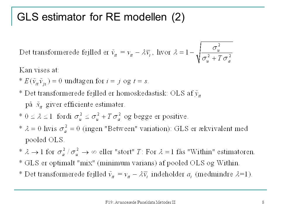 F19: Avancerede Paneldata Metoder II 8 GLS estimator for RE modellen (2)