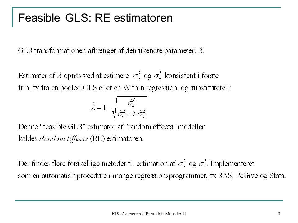 F19: Avancerede Paneldata Metoder II 9 Feasible GLS: RE estimatoren