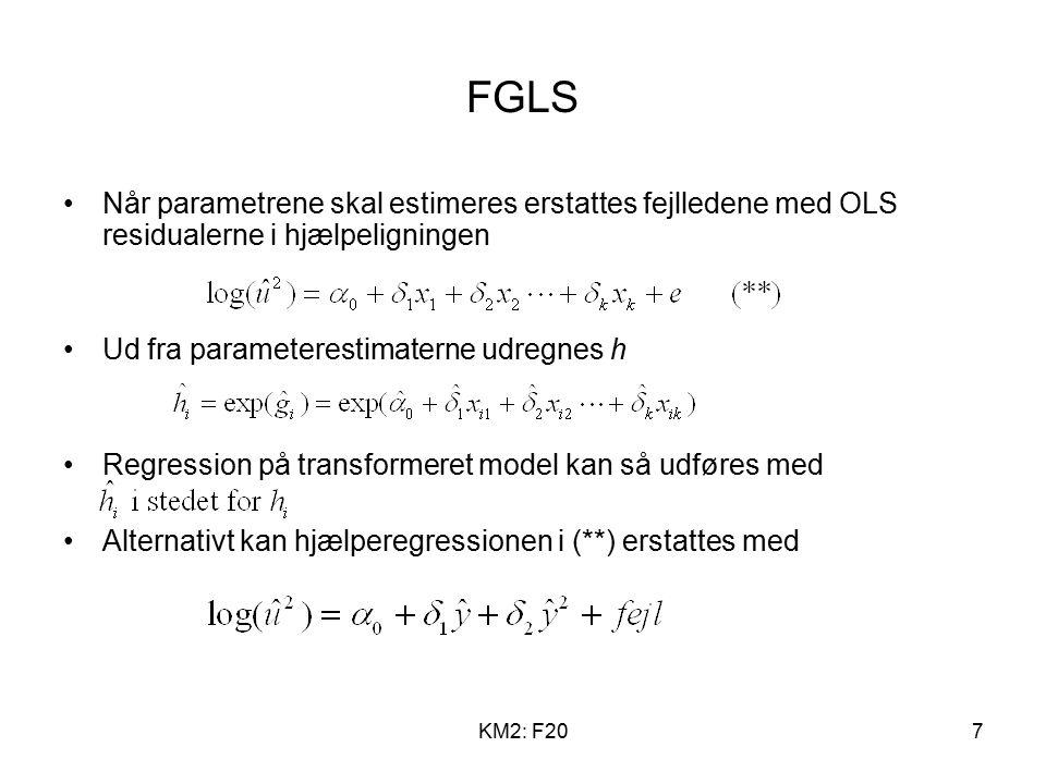KM2: F207 FGLS Når parametrene skal estimeres erstattes fejlledene med OLS residualerne i hjælpeligningen Ud fra parameterestimaterne udregnes h Regression på transformeret model kan så udføres med Alternativt kan hjælperegressionen i (**) erstattes med