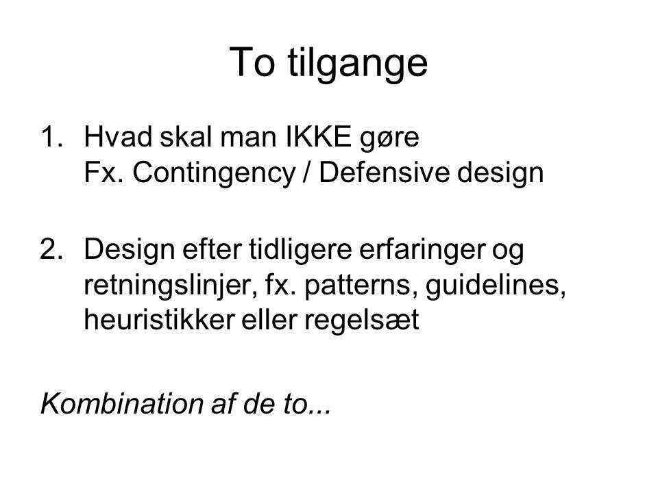 To tilgange 1.Hvad skal man IKKE gøre Fx.
