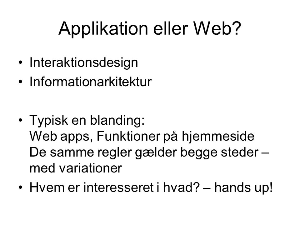 Applikation eller Web.