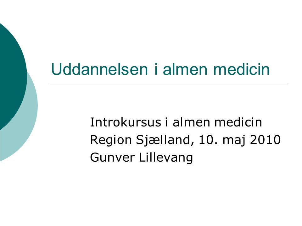 Uddannelsen i almen medicin Introkursus i almen medicin Region Sjælland, 10.