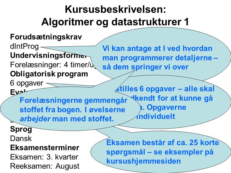 Forudsætningskrav dIntProg Undervisningsformer Forelæsninger: 4 timer/uge (2+2).