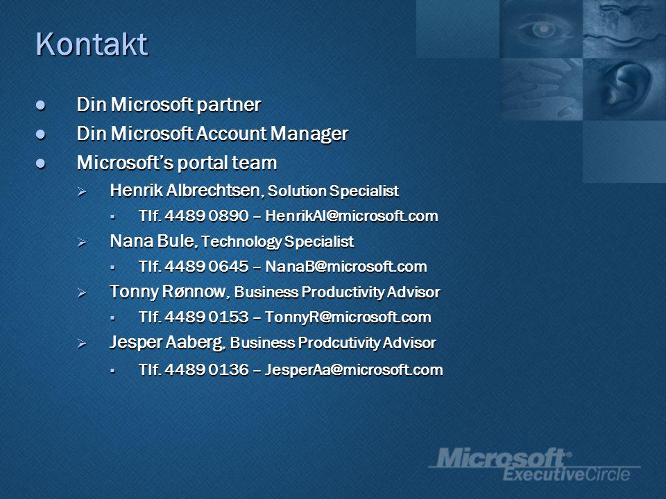 Kontakt Din Microsoft partner Din Microsoft partner Din Microsoft Account Manager Din Microsoft Account Manager Microsoft's portal team Microsoft's portal team  Henrik Albrechtsen, Solution Specialist  Tlf.