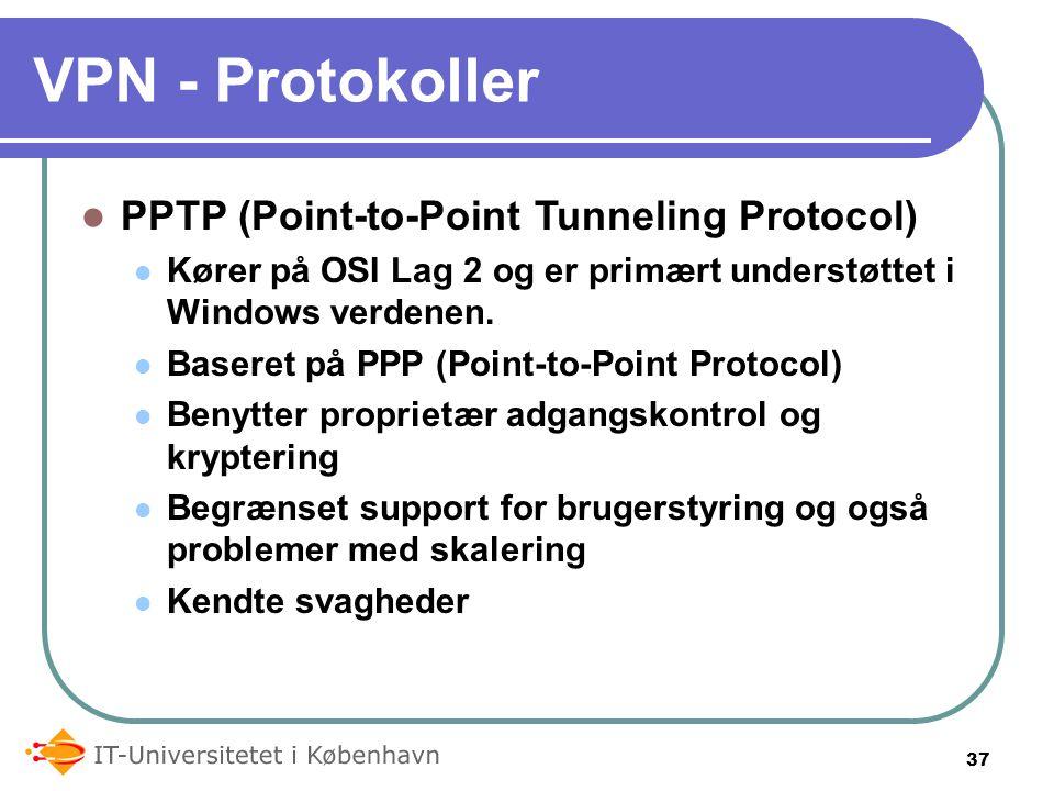 VPN - Protokoller PPTP (Point-to-Point Tunneling Protocol) Kører på OSI Lag 2 og er primært understøttet i Windows verdenen.