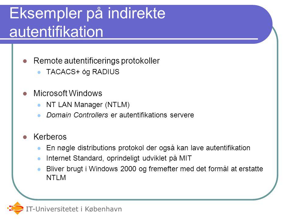 Indirekte Autentifikation Bruges ofte med one-time passwords, F.eks.