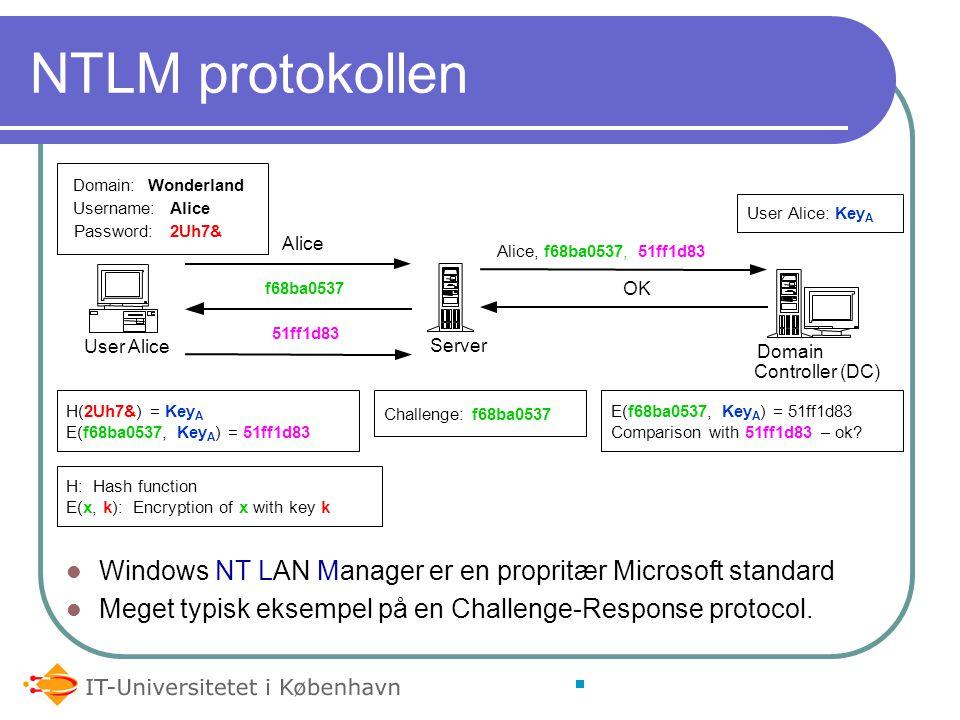 Eksempler på indirekte autentifikation Remote autentificerings protokoller TACACS+ óg RADIUS Microsoft Windows NT LAN Manager (NTLM) Domain Controllers er autentifikations servere Kerberos En nøgle distributions protokol der også kan lave autentifikation Internet Standard, oprindeligt udviklet på MIT Bliver brugt i Windows 2000 og fremefter med det formål at erstatte NTLM