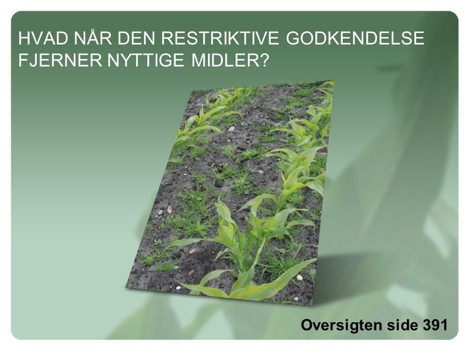 HVAD NÅR DEN RESTRIKTIVE GODKENDELSE FJERNER NYTTIGE MIDLER Oversigten side 391