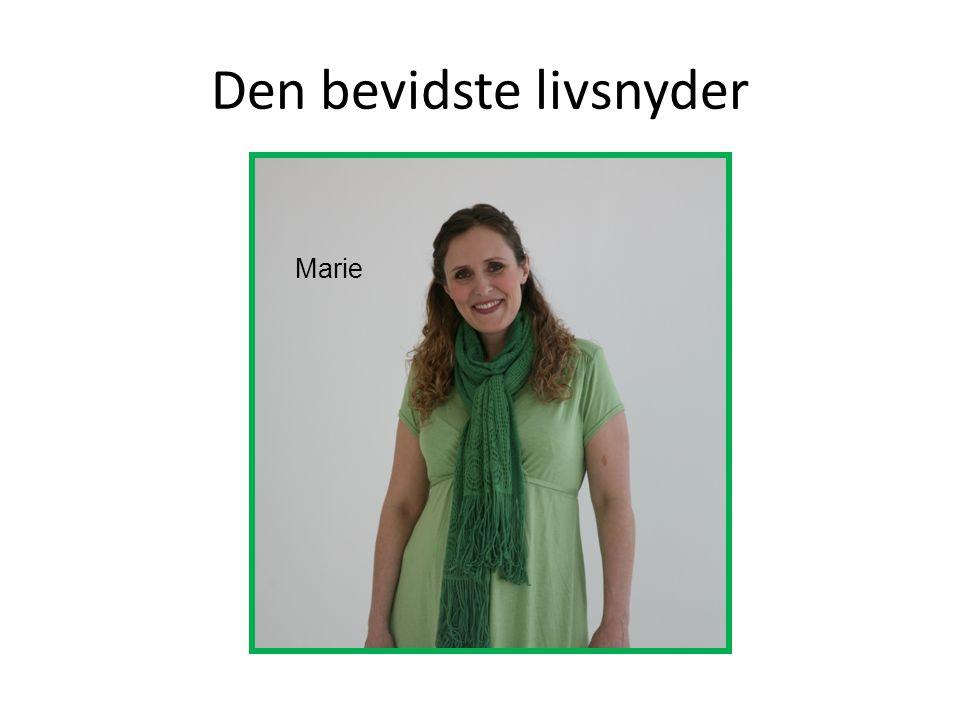 Den bevidste livsnyder Marie