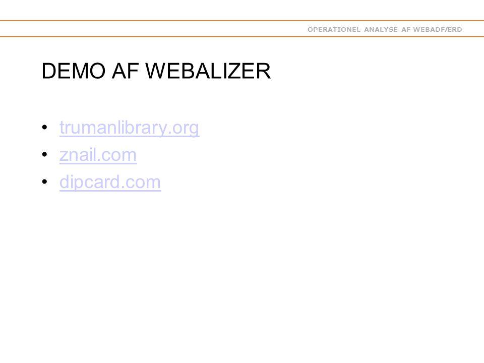 OPERATIONEL ANALYSE AF WEBADFÆRD DEMO AF WEBALIZER trumanlibrary.org znail.com dipcard.com